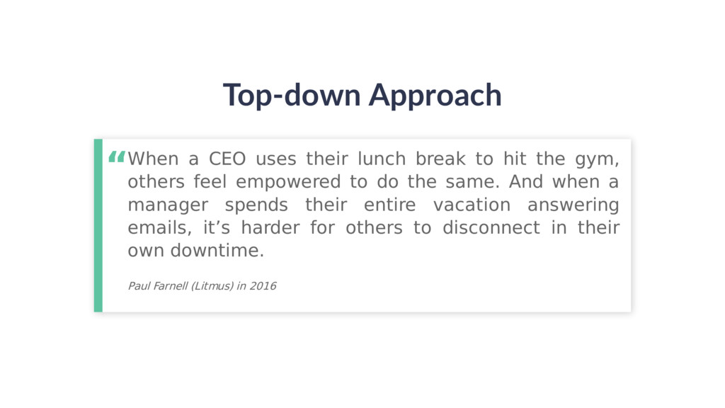 Top-down Approach When a CEO uses their lunch b...
