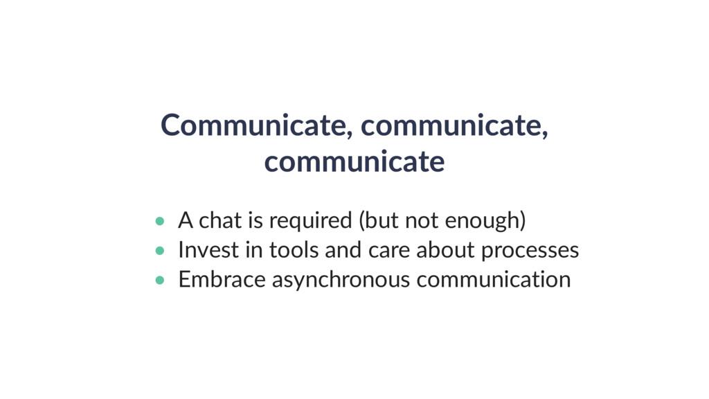 Communicate, communicate, communicate • A chat ...
