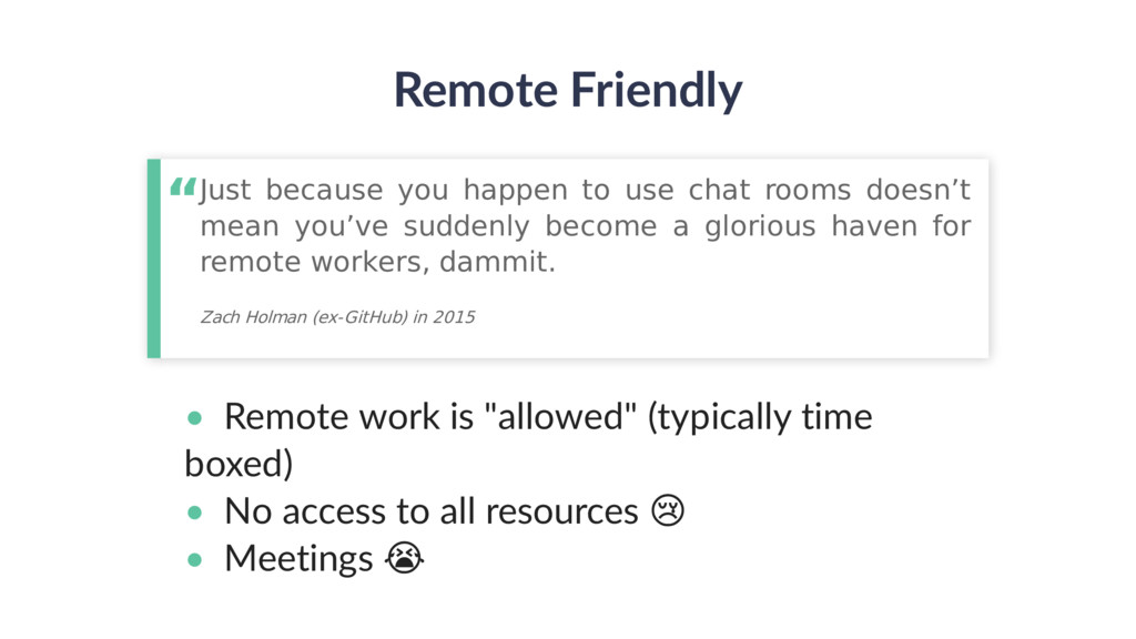 "Remote Friendly • Remote work is ""allowed"" (typ..."