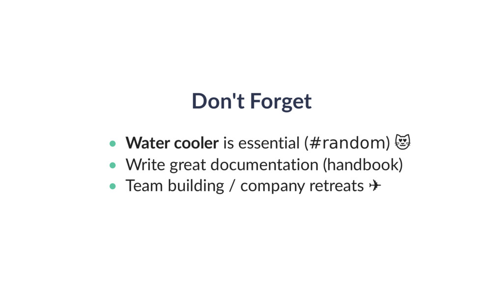 Don't Forget • Water cooler is essential (#rand...
