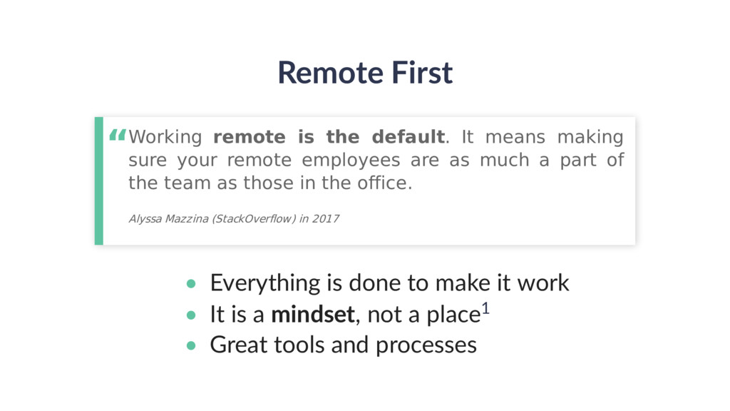 Remote First • Everything is done to make it wo...
