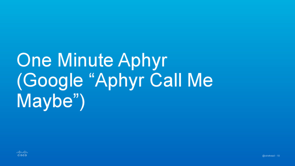 "@wirehead - 18 One Minute Aphyr (Google ""Aphyr ..."