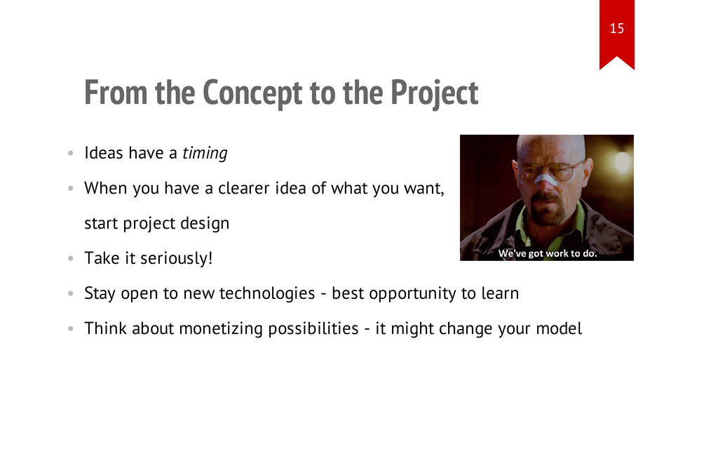 From the Concept to the Project • Ideas have a ...