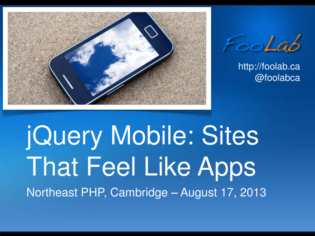 http://foolab.ca @foolabca jQuery Mobile: Sites...