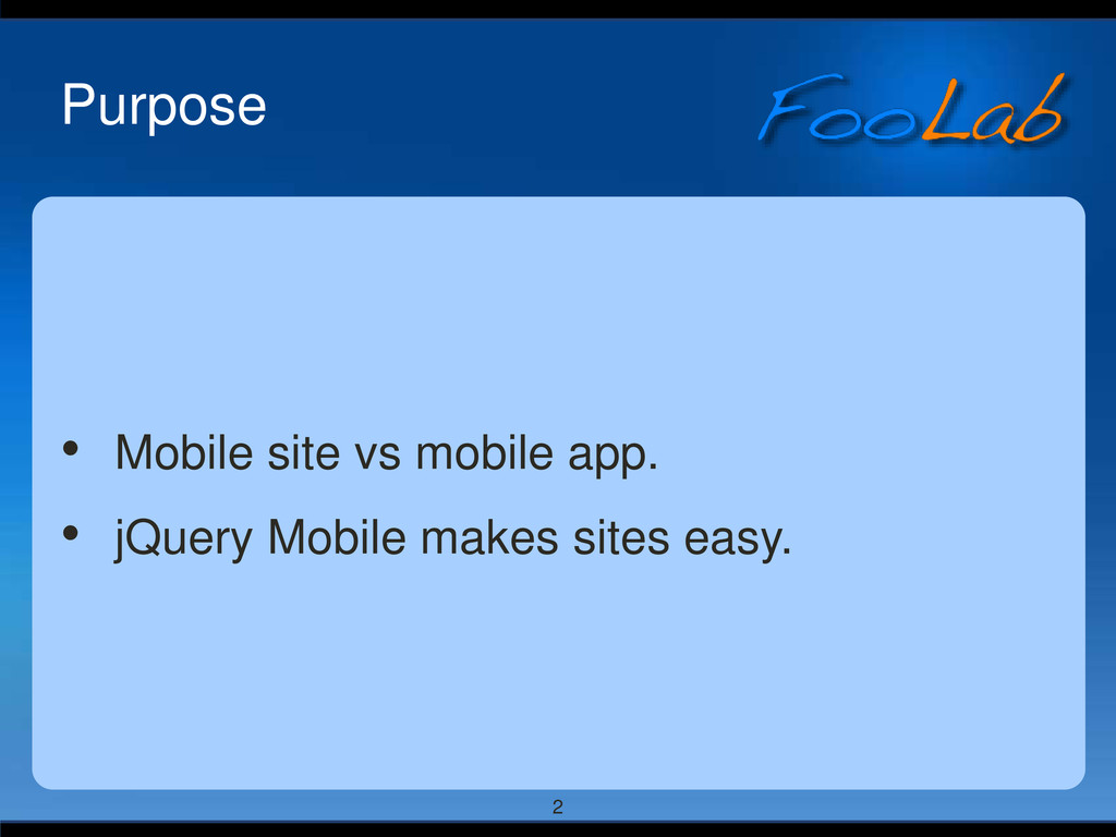 2 Purpose • Mobile site vs mobile app. • jQuery...