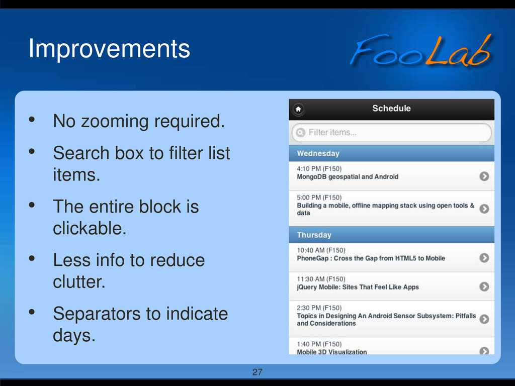 27 Improvements • No zooming required. • Search...