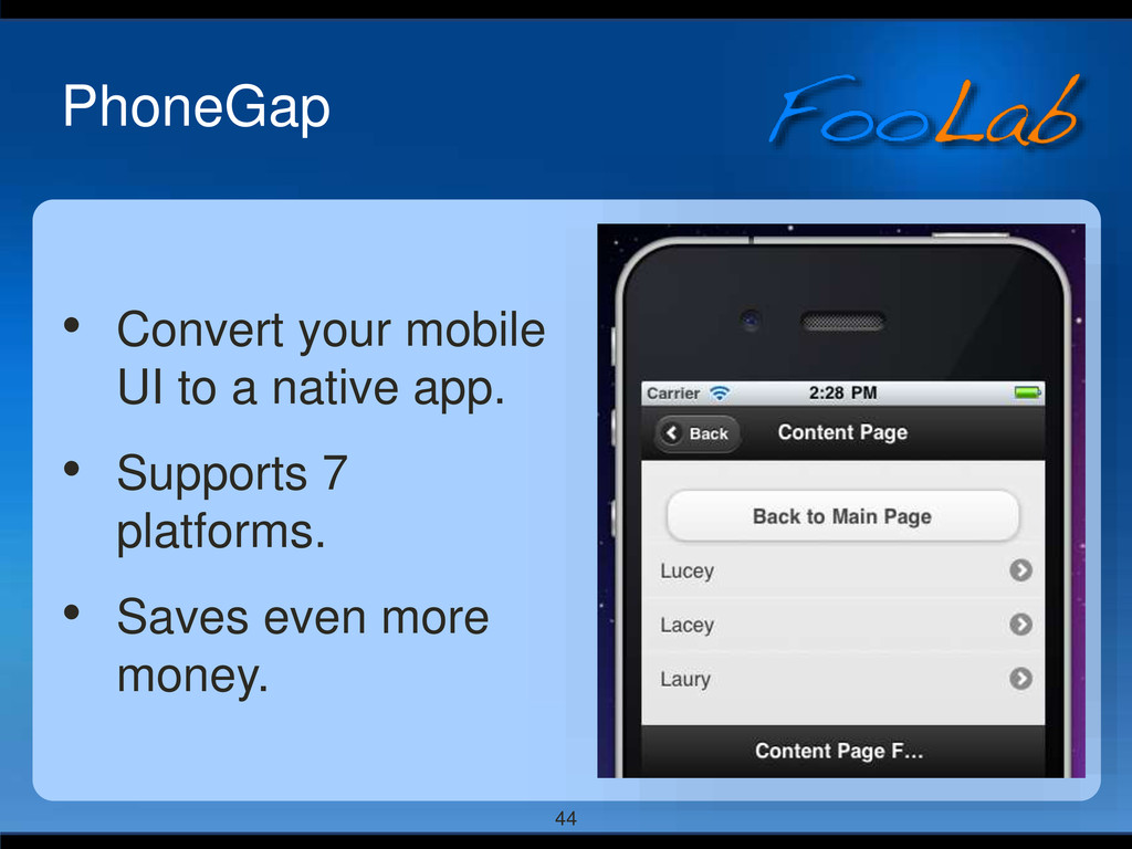 44 PhoneGap • Convert your mobile UI to a nativ...