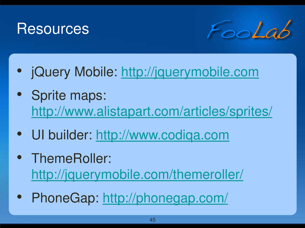 45 Resources • jQuery Mobile: http://jquerymobi...