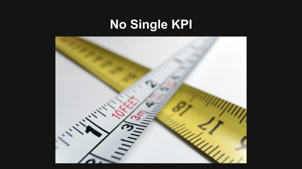 No Single KPI