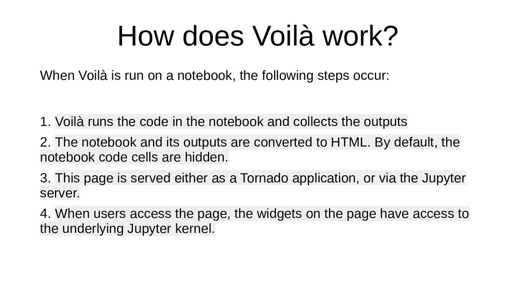 How does Voilà work? When Voilà is run on a not...