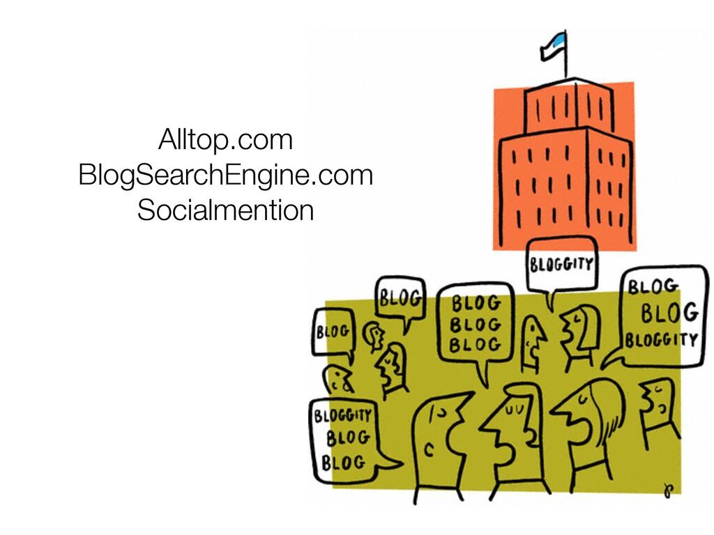 Alltop.com BlogSearchEngine.com Socialmention