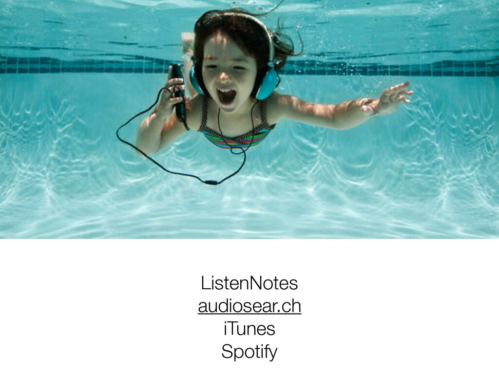 ListenNotes audiosear.ch iTunes Spotify