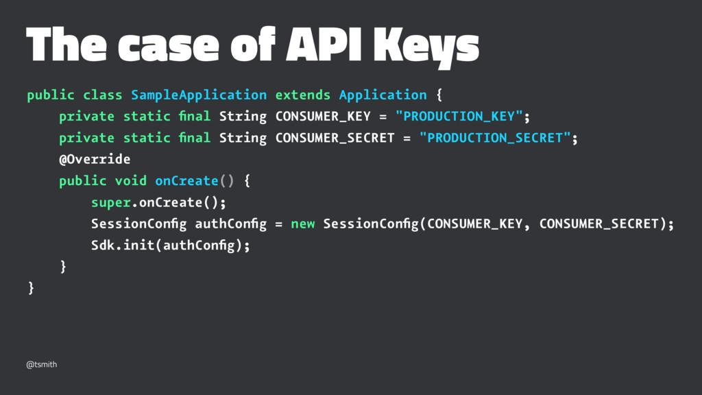 The case of API Keys public class SampleApplica...