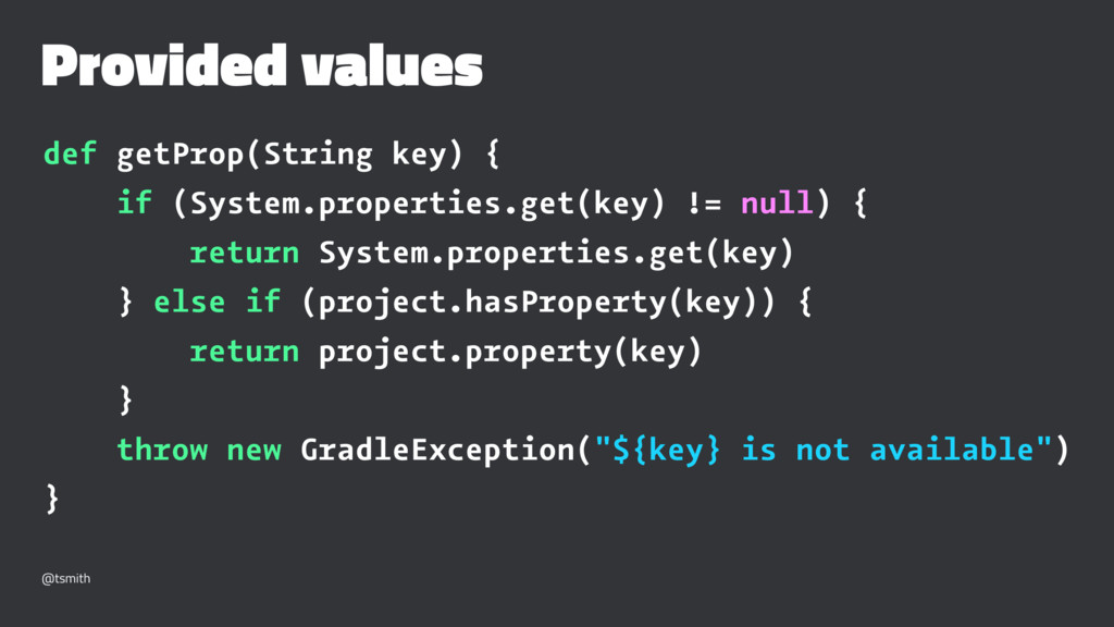 Provided values def getProp(String key) { if (S...