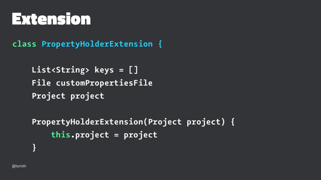 Extension class PropertyHolderExtension { List<...