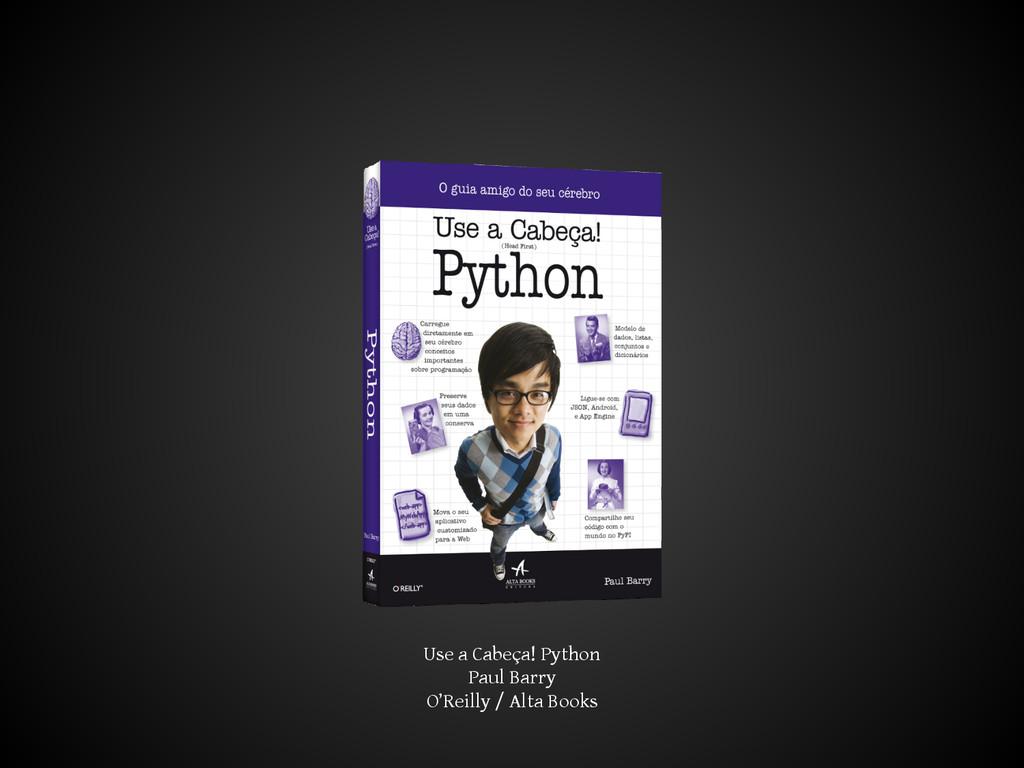 Use a Cabeça! Python Paul Barry O'Reilly / Alta...