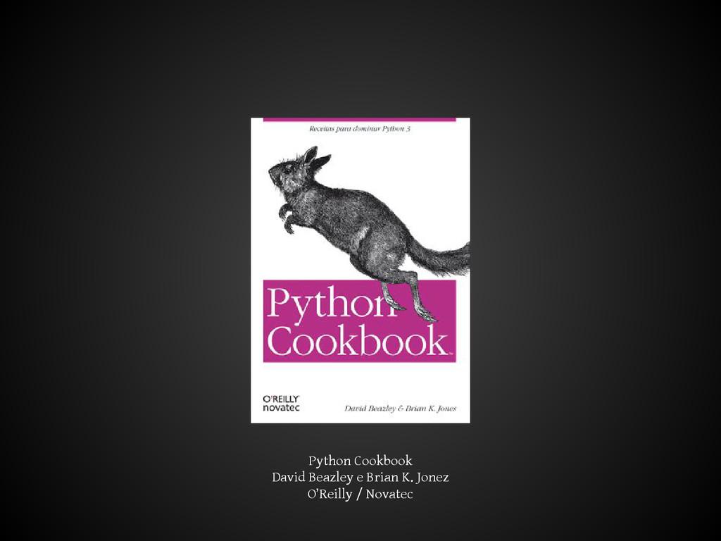 Python Cookbook David Beazley e Brian K. Jonez ...