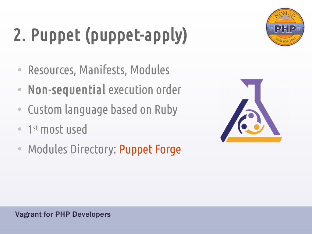 2. Puppet (puppet-apply) ● Resources, Manifests...