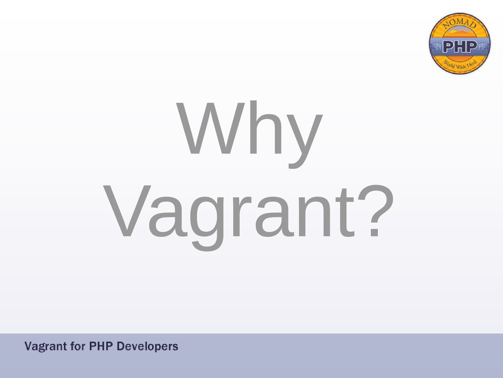 Why Vagrant?