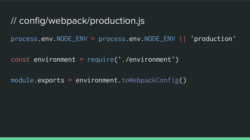 // config/webpack/production.js process.env.NOD...
