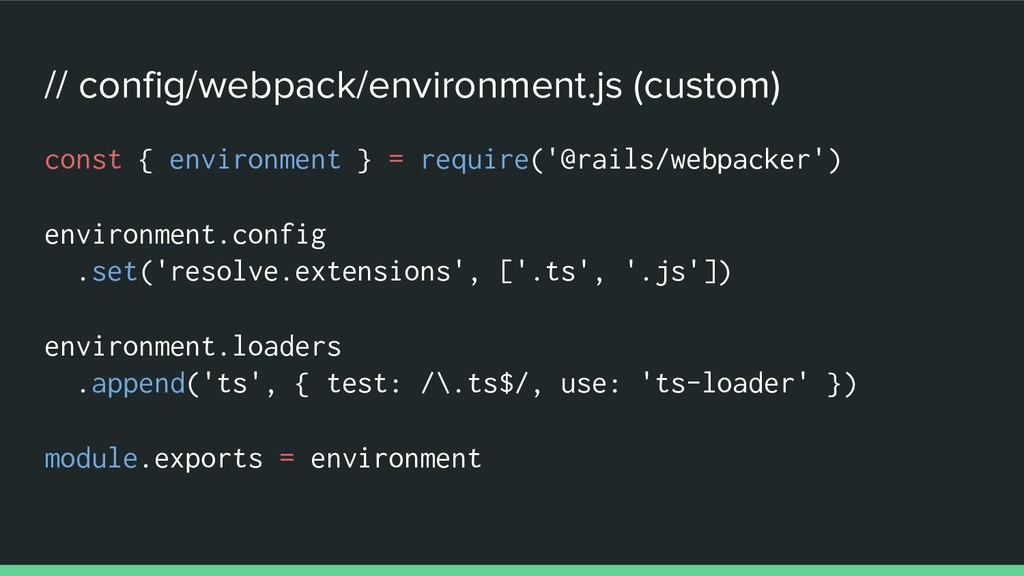 // config/webpack/environment.js (custom) const...