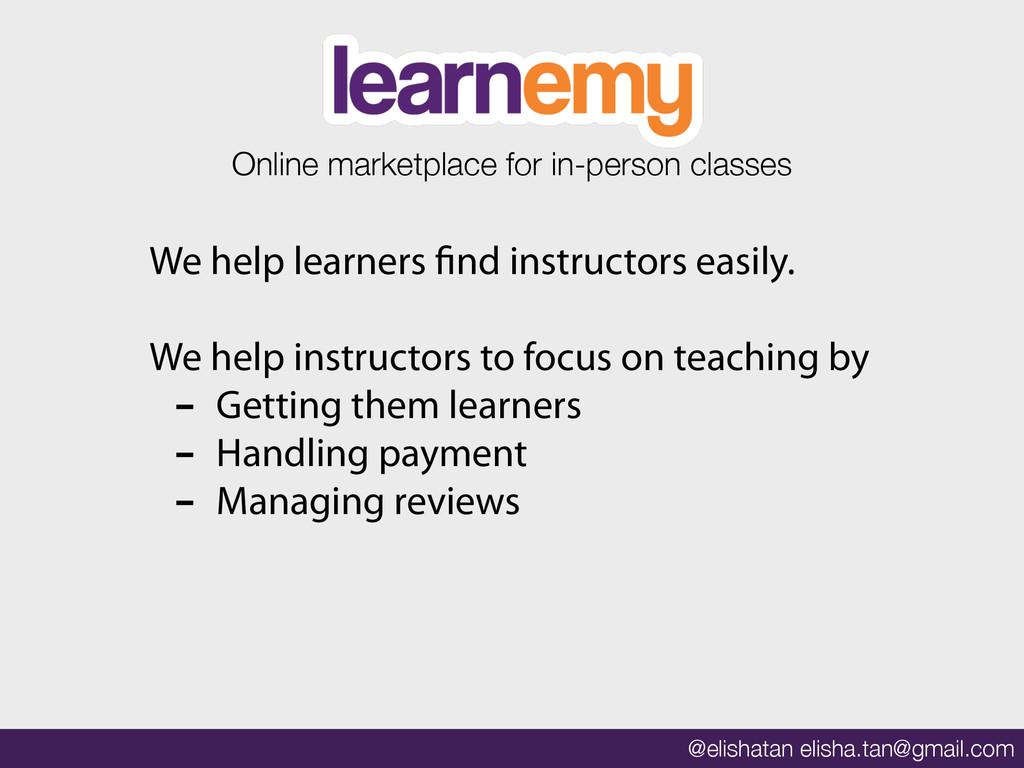@elishatan elisha.tan@gmail.com We help learner...