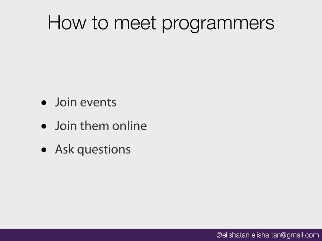 @elishatan elisha.tan@gmail.com How to meet pro...