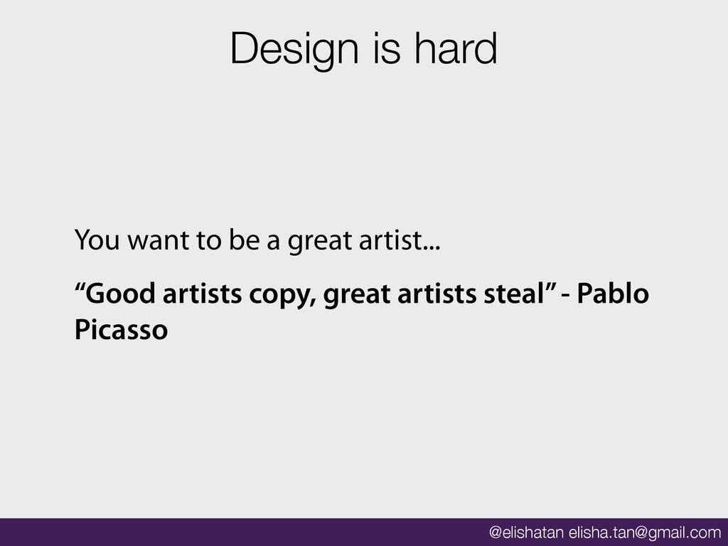 @elishatan elisha.tan@gmail.com Design is hard ...