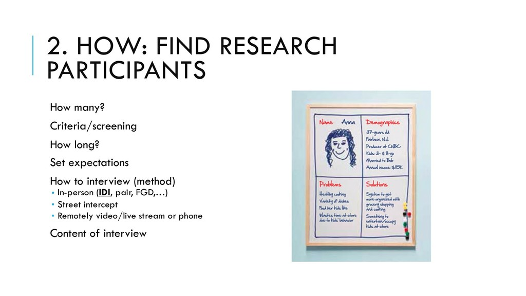 2. HOW: FIND RESEARCH PARTICIPANTS How many? Cr...