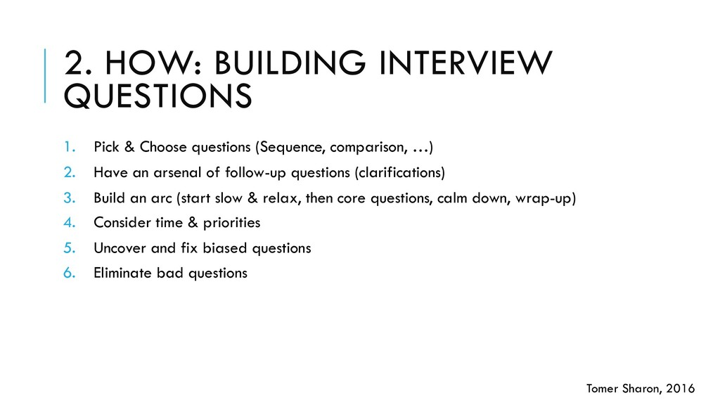 2. HOW: BUILDING INTERVIEW QUESTIONS 1. Pick & ...