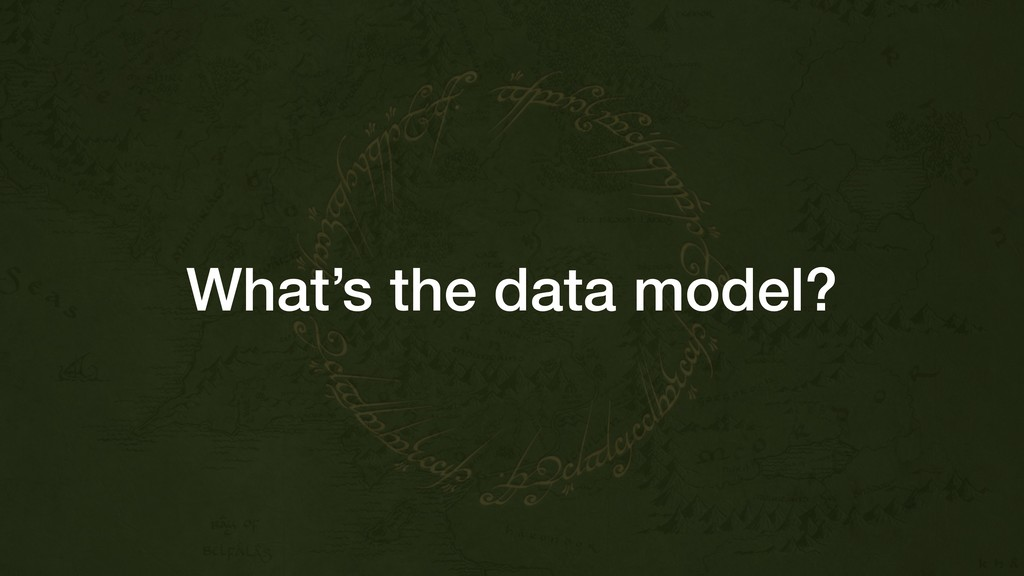 What's the data model?