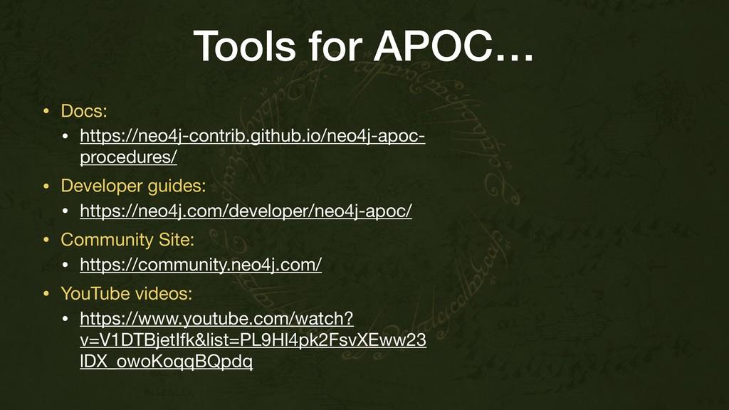 Tools for APOC… • Docs:   • https://neo4j-contr...