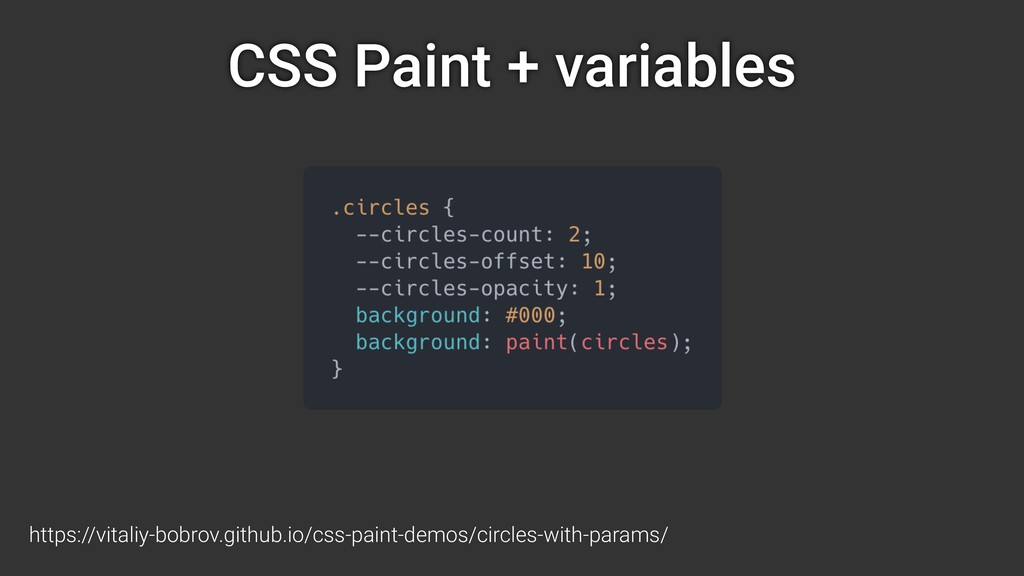 CSS Paint + variables https://vitaliy-bobrov.gi...