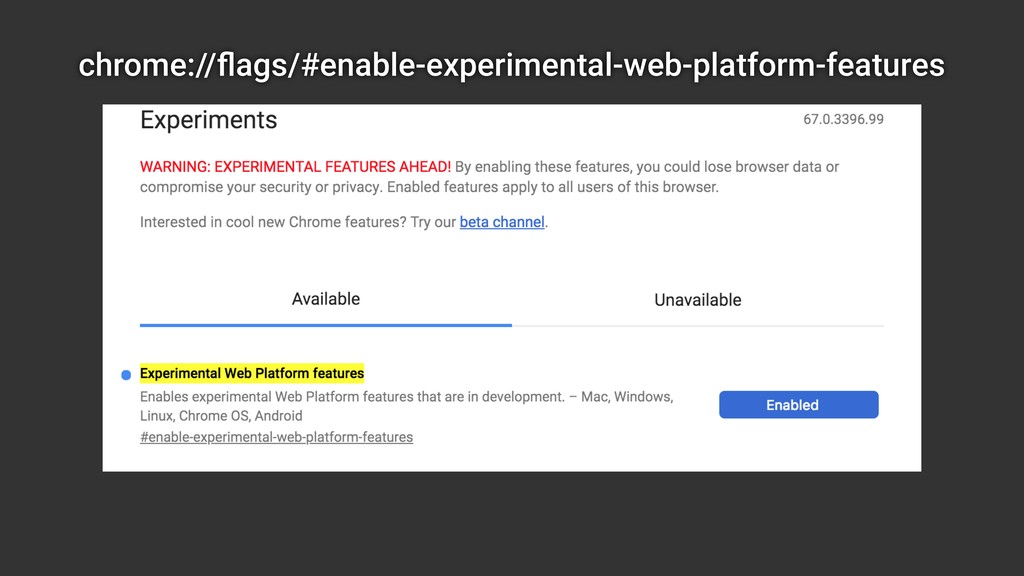 chrome://flags/#enable-experimental-web-platform...