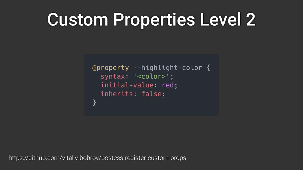 Custom Properties Level 2 https://github.com/vi...
