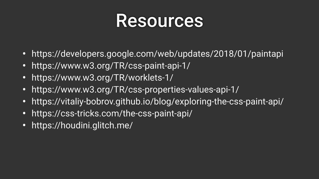 Resources • https://developers.google.com/web/u...