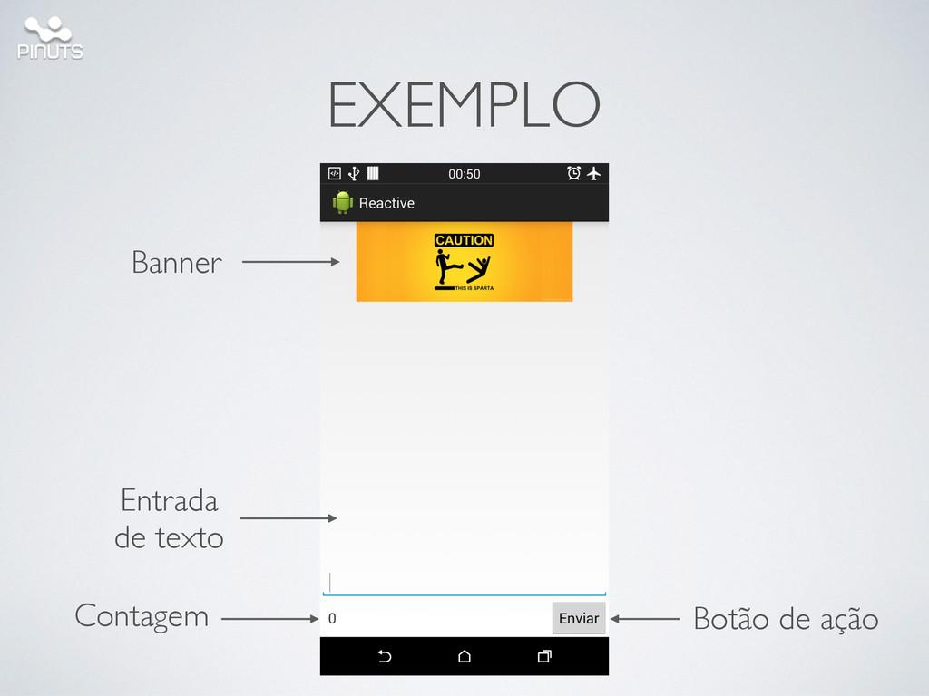 EXEMPLO Banner Entrada  de texto Contagem Bot...