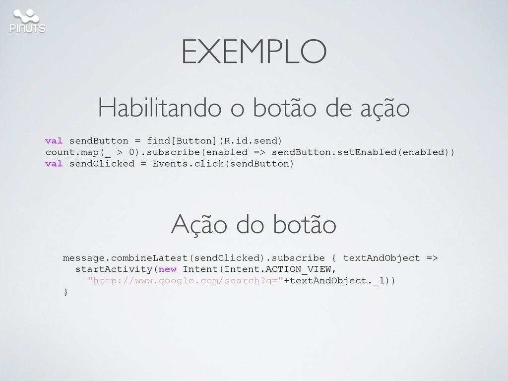 EXEMPLO val sendButton = find[Button](R.id.send...