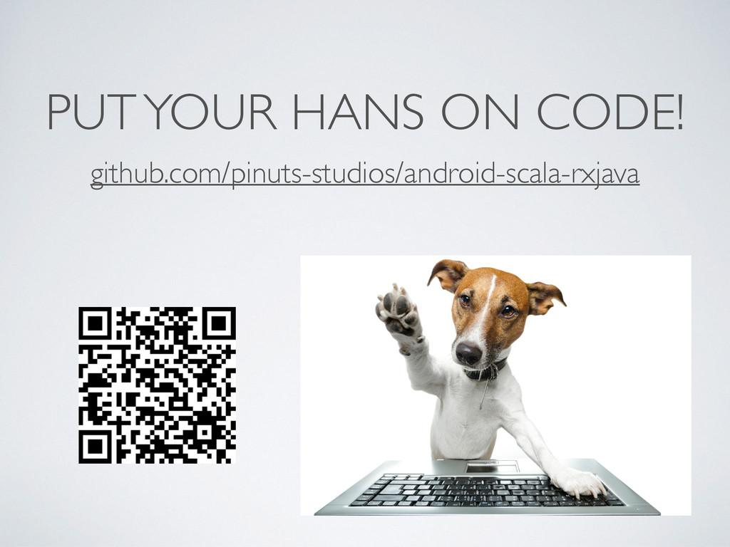 PUT YOUR HANS ON CODE! github.com/pinuts-studio...