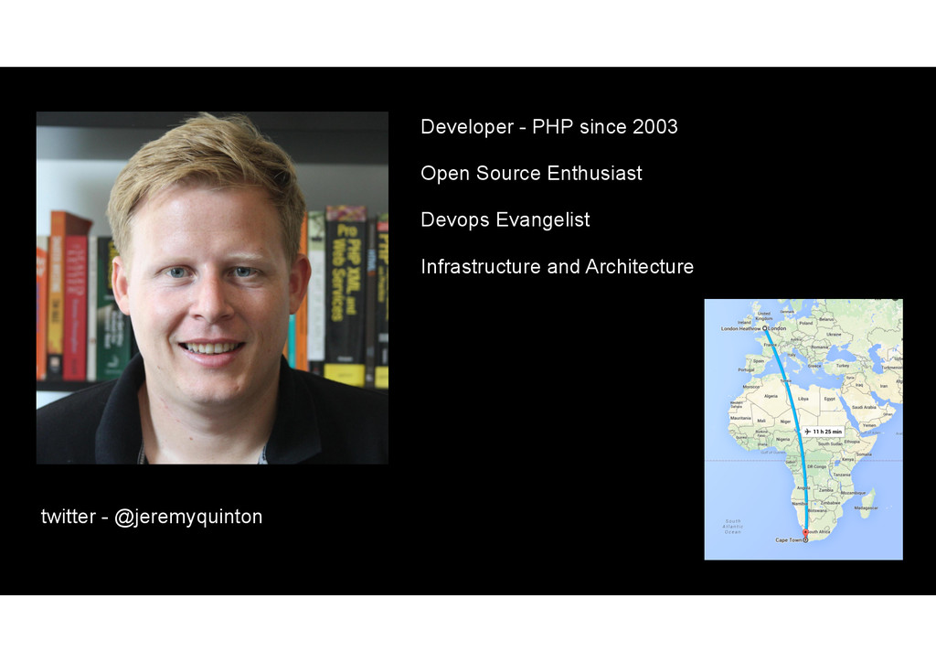 twitter - @jeremyquinton Developer - PHP since ...