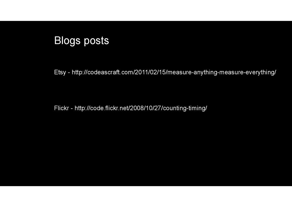 Etsy - http://codeascraft.com/2011/02/15/measur...