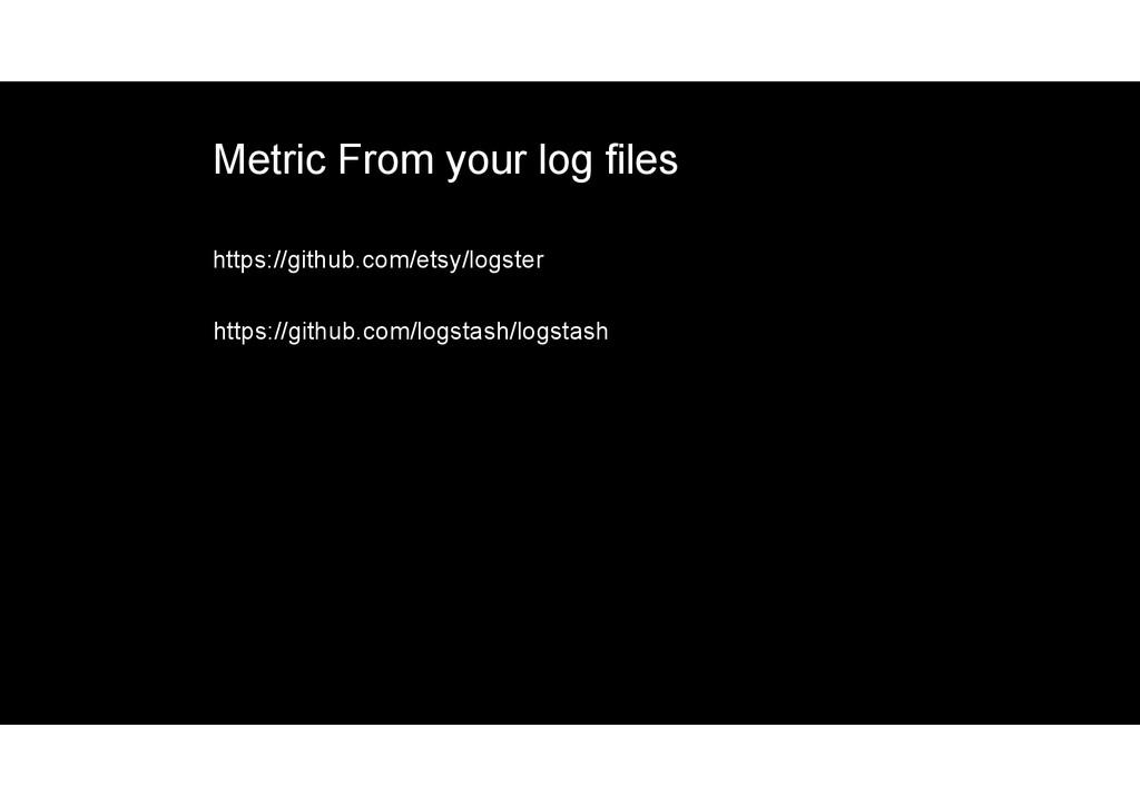 Metric From your log files https://github.com/e...