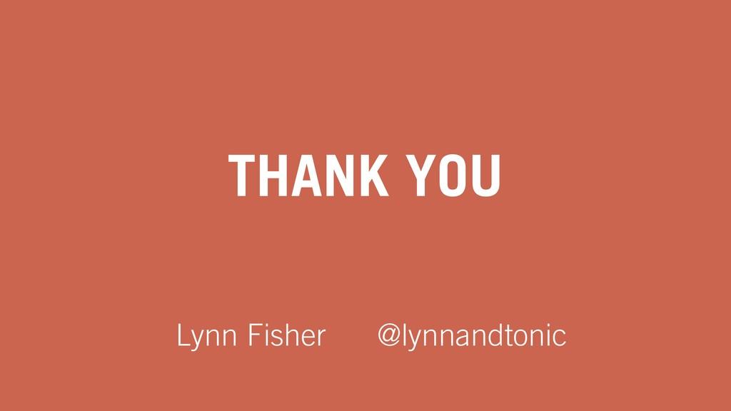 THANK YOU Lynn Fisher @lynnandtonic