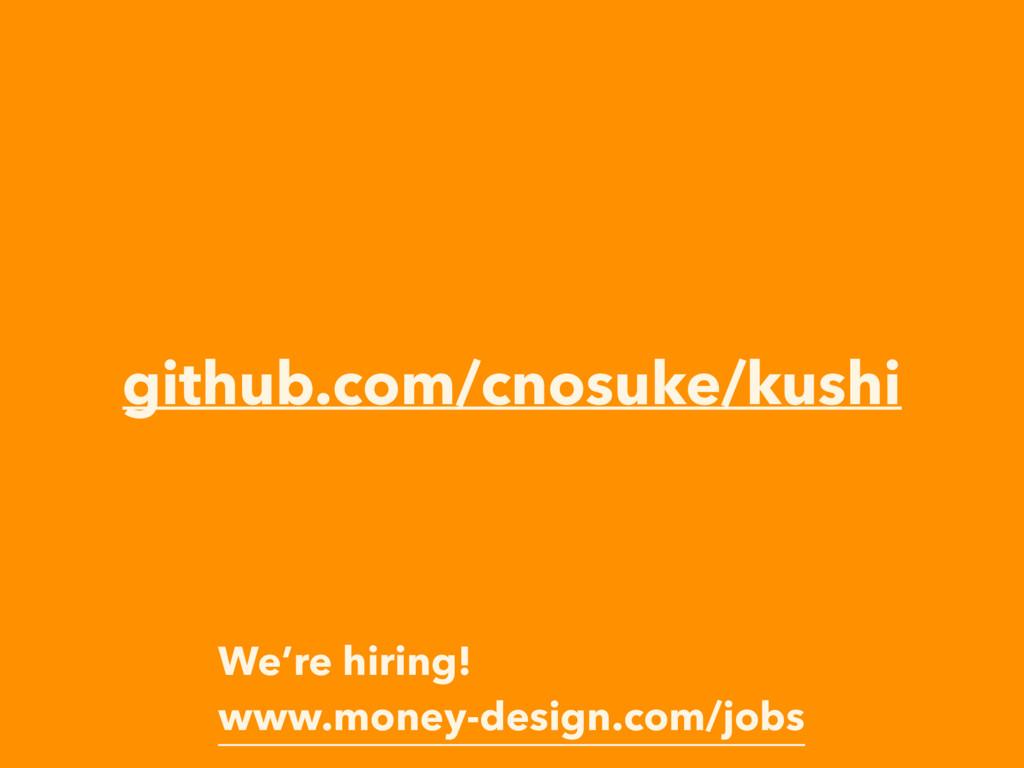 github.com/cnosuke/kushi We're hiring! www.mone...