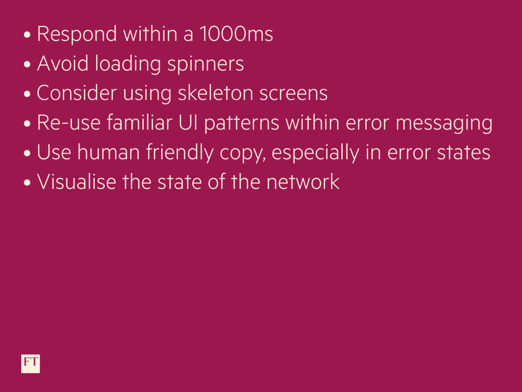 • Respond within a 1000ms • Avoid loading spinn...