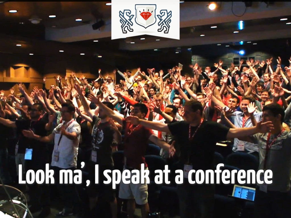 Look ma', I speak at a conference