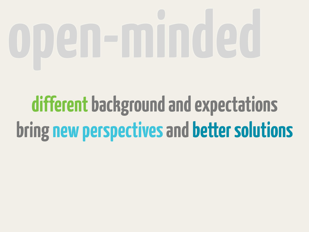 open-minded different background and expectatio...