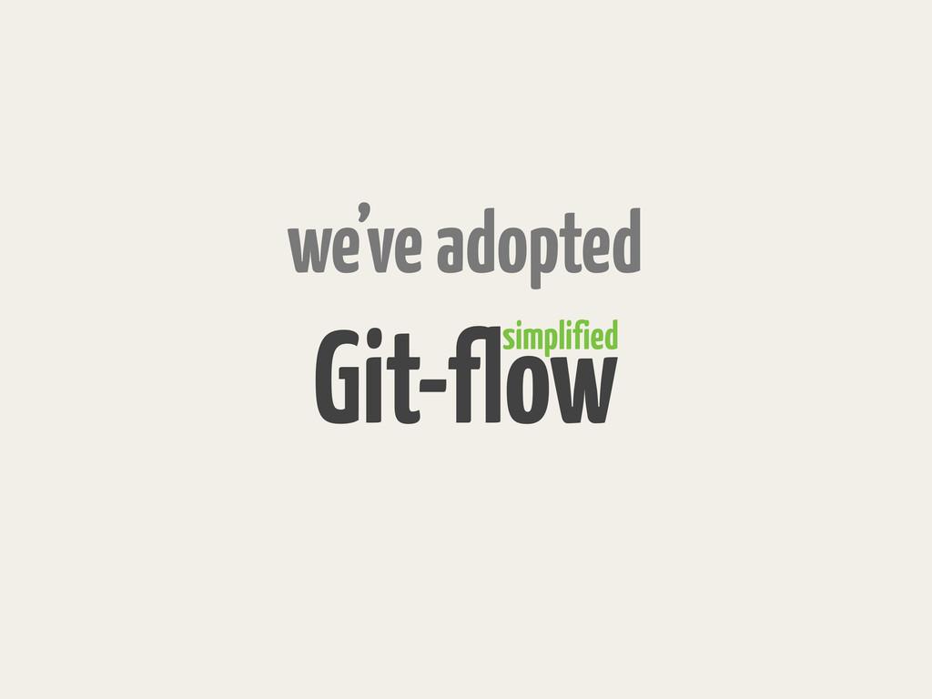 Git-flow simplified we've adopted