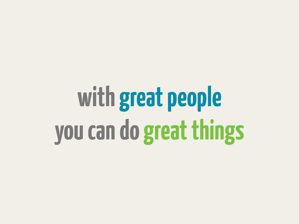 with great people you can do great things