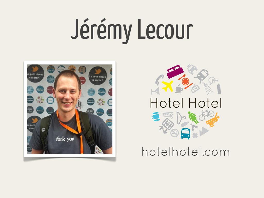 Jérémy Lecour hotelhotel.com